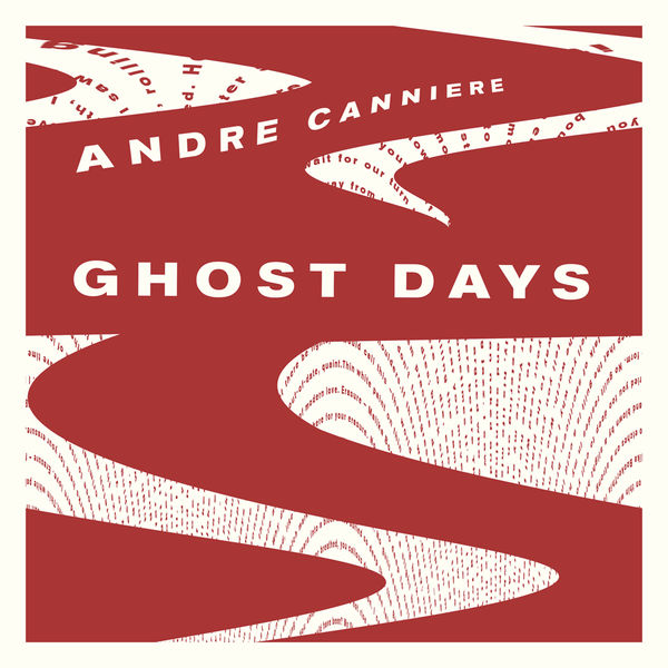 Andre Canniere - Ghost Days