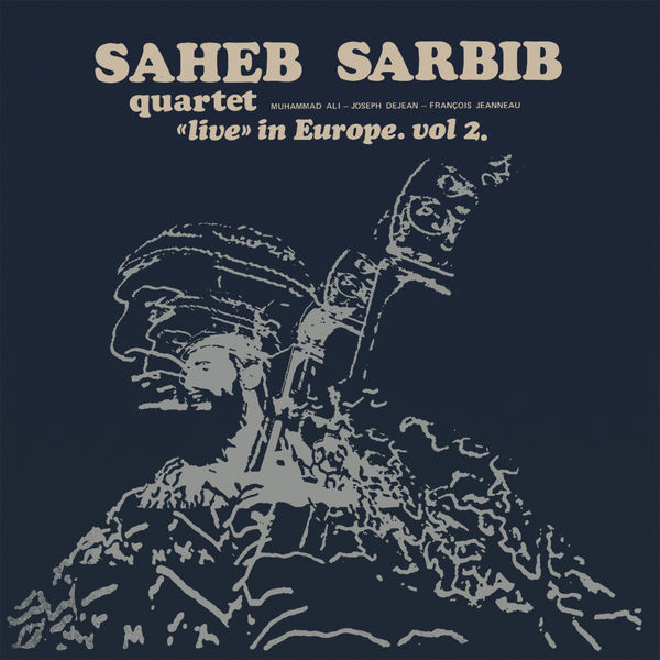 "Saheb Sarbib Quartet - ""Live"" In Europe - Vol. 2"