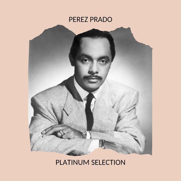 Perez Prado - Pérez Prado - Platinum Selection