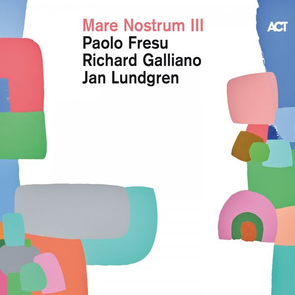 Paolo Fresu, Richard Galliano & Jan Lundgren - Mare Nostrum III