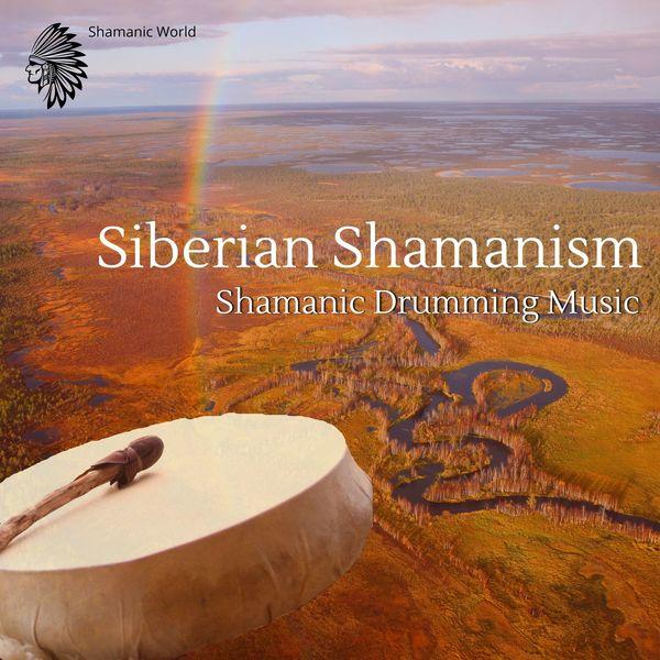 Shamanic World - Siberian Shamanism - Shamanic Drumming Music