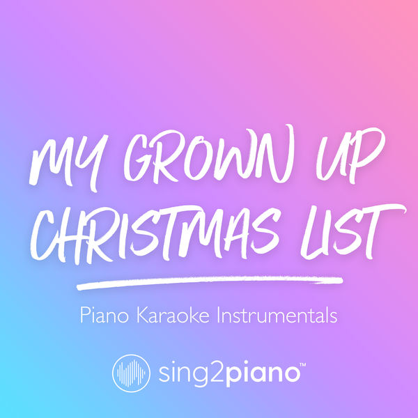 Sing2Piano - My Grown Up Christmas List