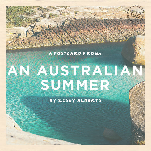 Ziggy Alberts - A Postcard From An Australian Summer