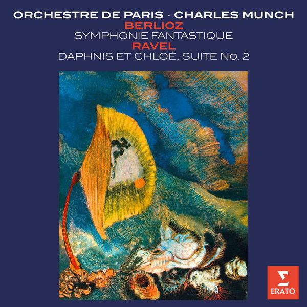 Charles Münch - Berlioz: Symphonie fantastique - Ravel: Daphnis et Cholé Suite No. 2