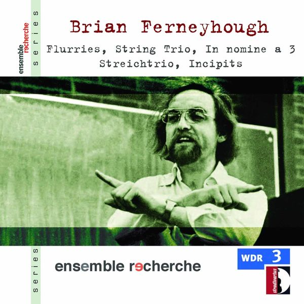 Ensemble Recherche - Ferneyhough: Chamber Music