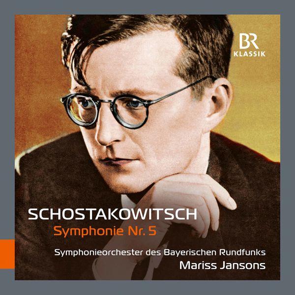Symphonieorchester Des Bayerischen Rundfunks - Shostakovich: Symphony No. 5 in D Minor, Op. 47 (Live)