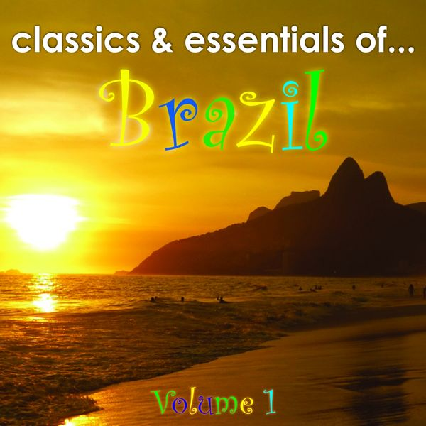 Various Artists - Classics & Essentials of Brazil, Vol. 1