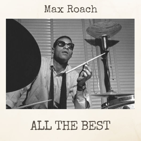 Max Roach - All the Best
