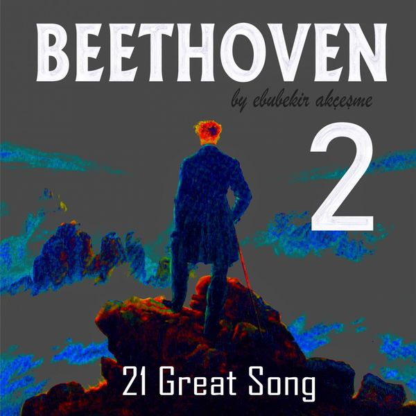 Ebubekir Akçeşme - Beethoven: 21 Great Song