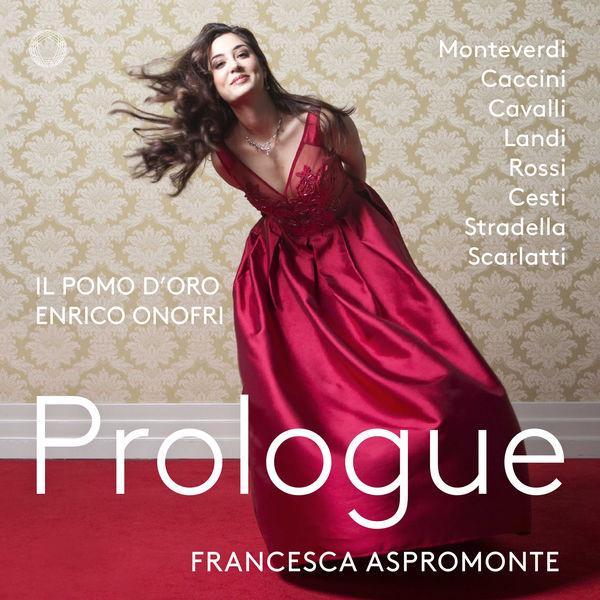 Francesca Aspromonte - Prologue (Monteverdi, Caccini, Cavalli, Landi, Rossi...)