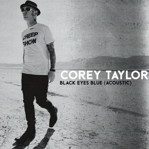Corey Taylor - Black Eyes Blue (Acoustic)