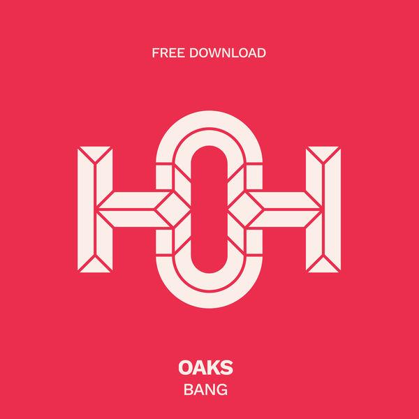 Oaks - Bang
