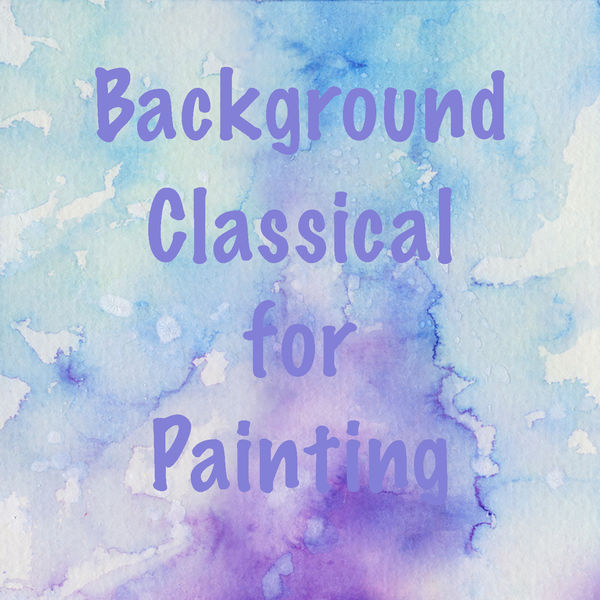 Various Artists - Background Classical for Painting