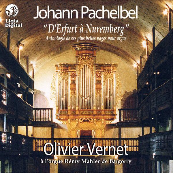 """Olivier Vernet - Pachelbel: """"D'Erfurt à Nuremberg"""" (Œuvres pour orgue)"""