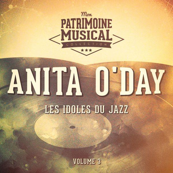 Anita O'Day - Les idoles du Jazz : Anita O'Day, Vol. 3 (feat. Billy May)