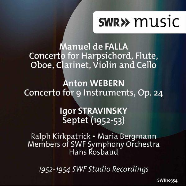 Ralph Kirkpatrick - Falla: Harpsichord Concerto - Webern: Concerto for 9 Instruments, Op. 24 - Stravinsky: Septet