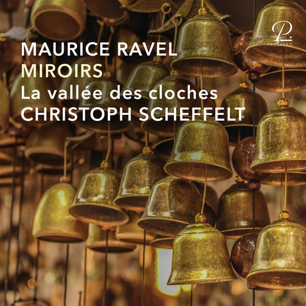 Christoph Scheffelt - Ravel: La Vallée des Cloches