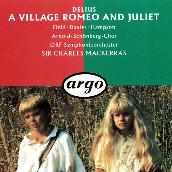 Charles Mackerras - Delius: A Village Romeo and Juliet
