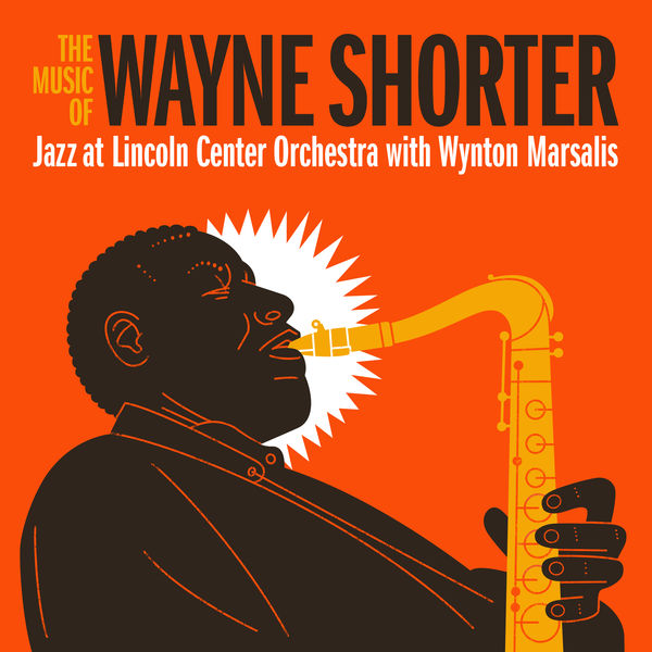 Jazz At Lincoln Center Orchestra - The Music of Wayne Shorter