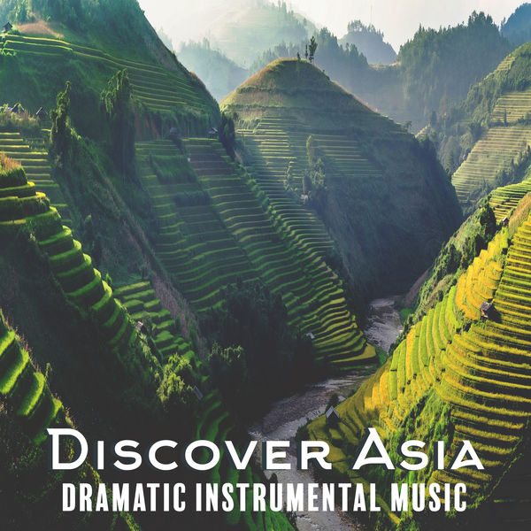 Various Artists - Discover Asia - Dramatic Instrumental Music