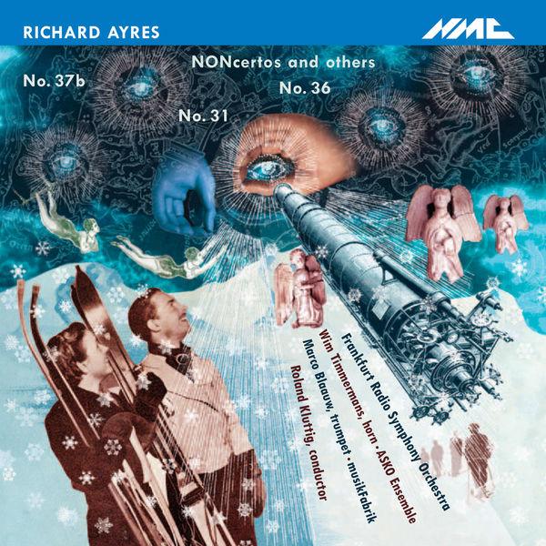 "Radio-Sinfonie-Orchester Frankfurt - Richard Ayres: Nos. 31 ""NONcerto for Trumpet"", 36 ""NONcerto for Horn"" & No. 37b"