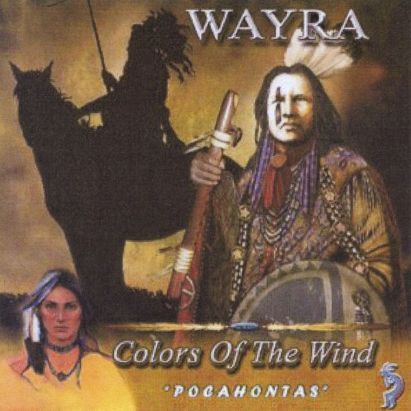 "Wayra - Colors Of The Wind ""Pocahontas"""