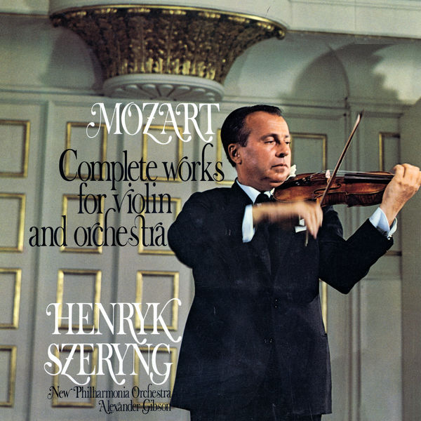 Henryk Szeryng - Mozart: Complete Works for Violin and Orchestra