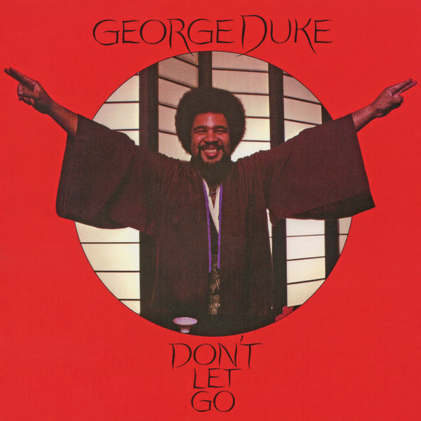 George Duke Don't Let Go (Expanded Edition)