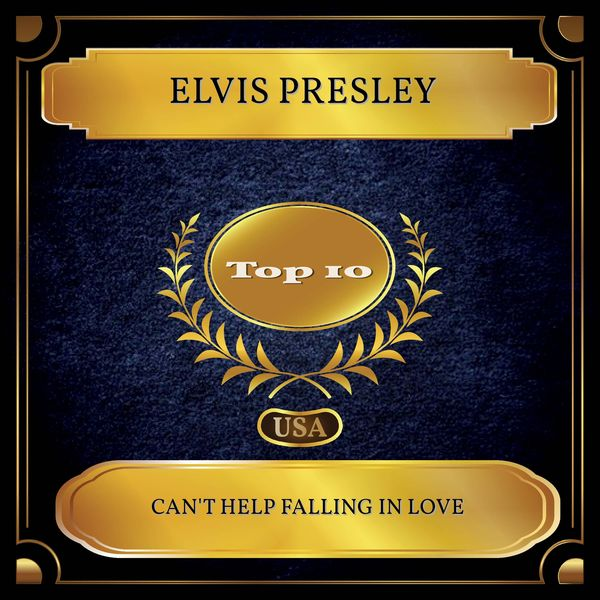 Elvis Presley - Can't Help Falling In Love