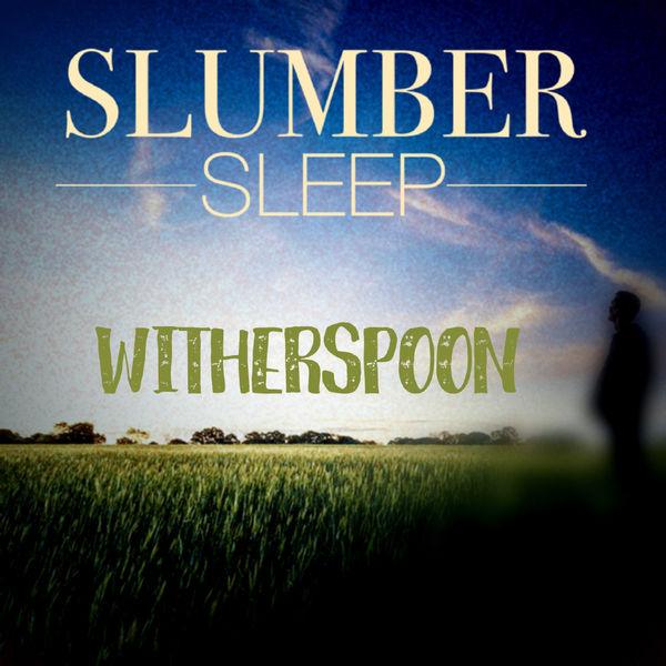 Witherspoon - Slumber Sleep