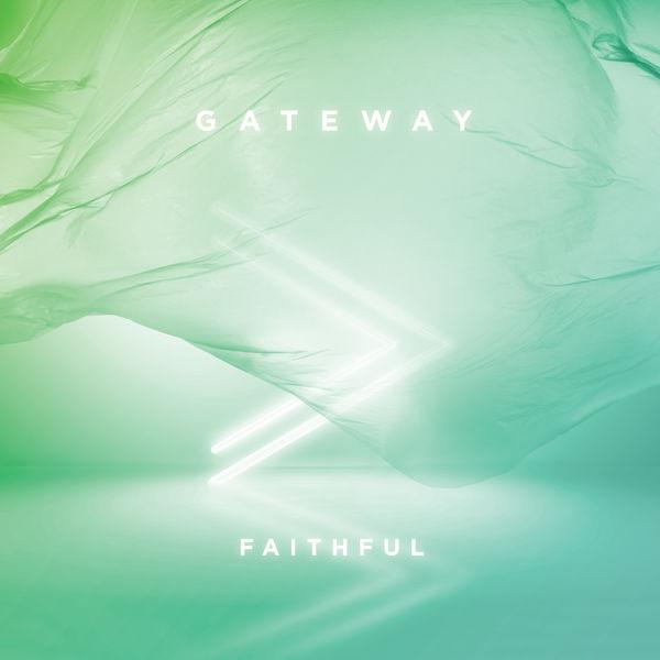 Gateway - Faithful [Live]