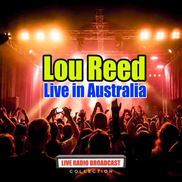 Lou Reed - Live in Australia