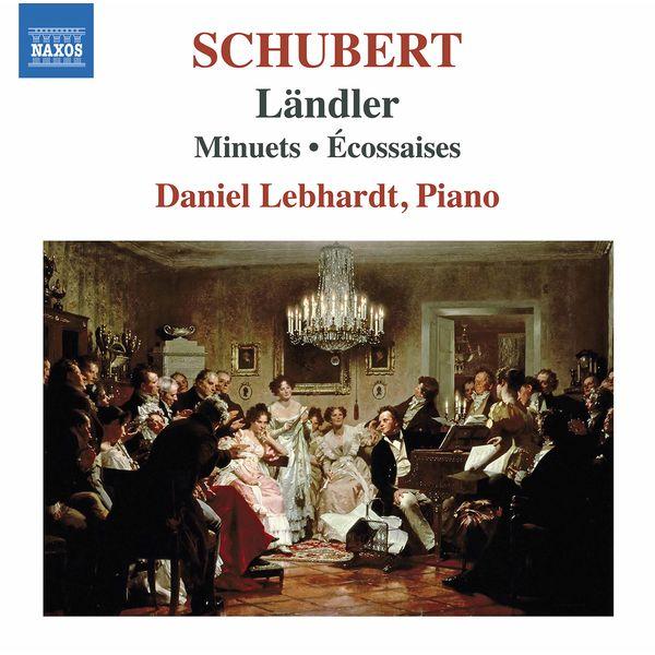 Daniel Lebhardt - Schubert: Ländler, Minuets & Écossaises