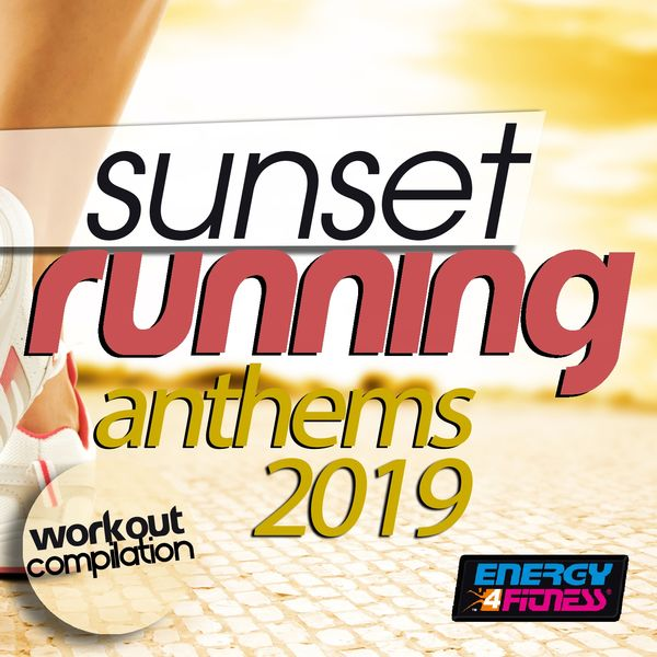 Various Artists - Sunset Running Anthems 2019 Workout Compilation (15 Tracks Non-Stop Mixed Compilation for Fitness & Workout - 128 Bpm)