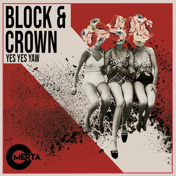 Block & Crown - Yes Yes Yaw