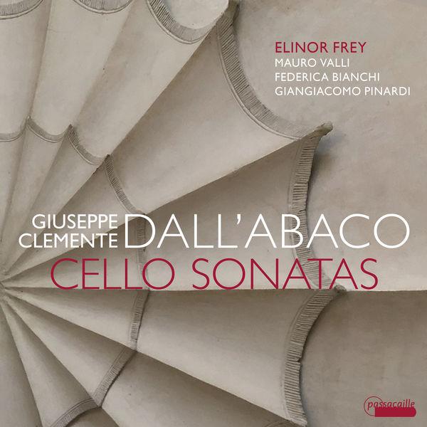 Elinor Frey - Giuseppe Clemente Dall'Abaco: Cello Sonatas