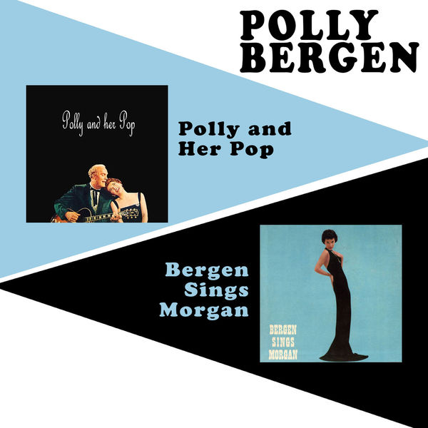 Polly Bergen - Polly and Her Pop + Bergen Sings Morgan