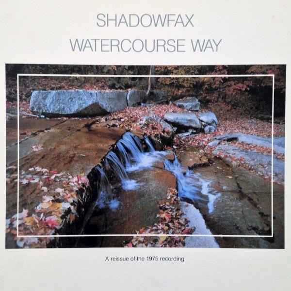 Shadowfax - Watercourse Way