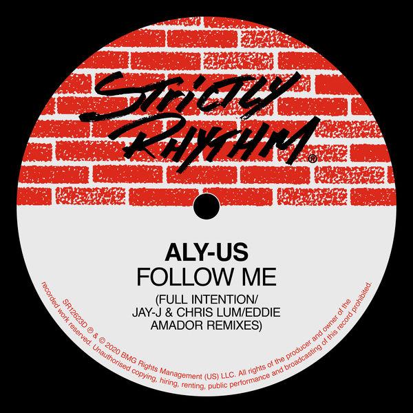 Aly-Us - Follow Me (Full Intention / Jay-J & Chris Lum / Eddie Amador Remixes)