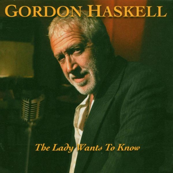 Gordon Haskell - The Lady Want's To Know