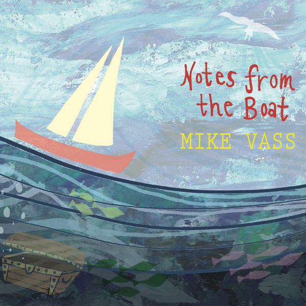Mike Vass - Notes From The Boat
