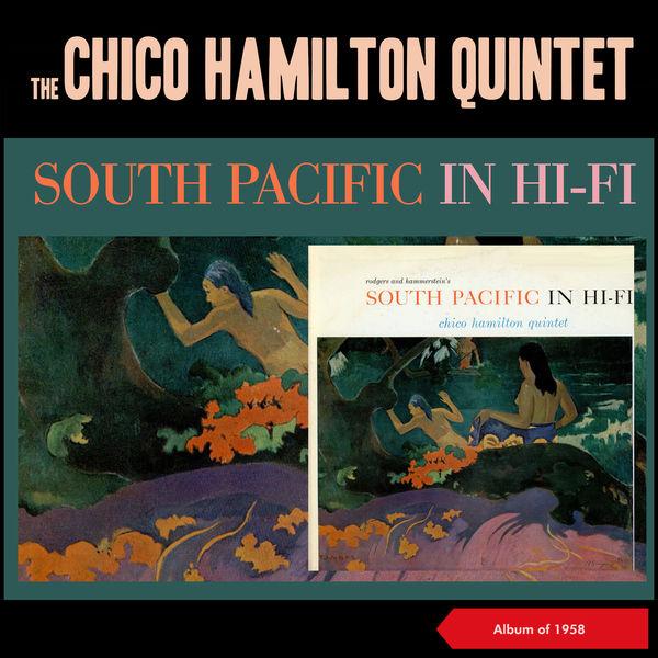 The Chico Hamilton Quintet - South Pacific in Hi-Fi