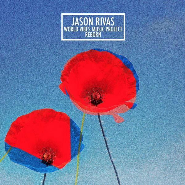 Jason Rivas - Reborn