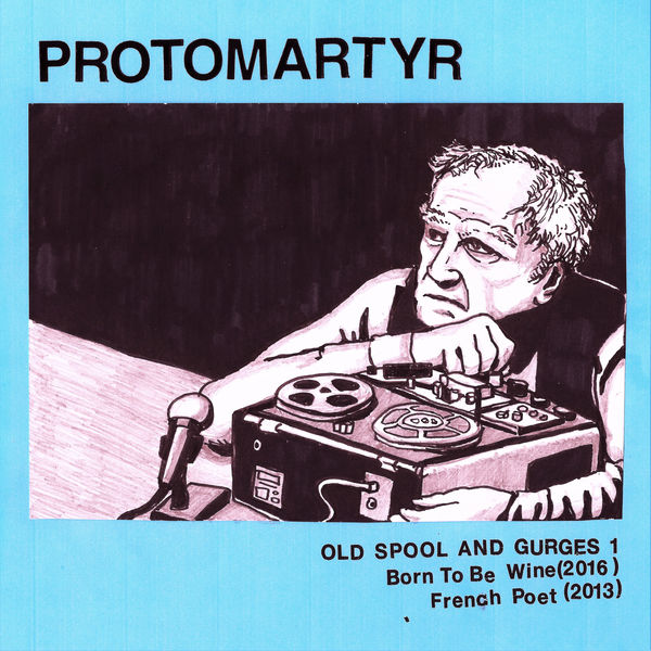 Protomartyr - Old Spool and Gurges 1