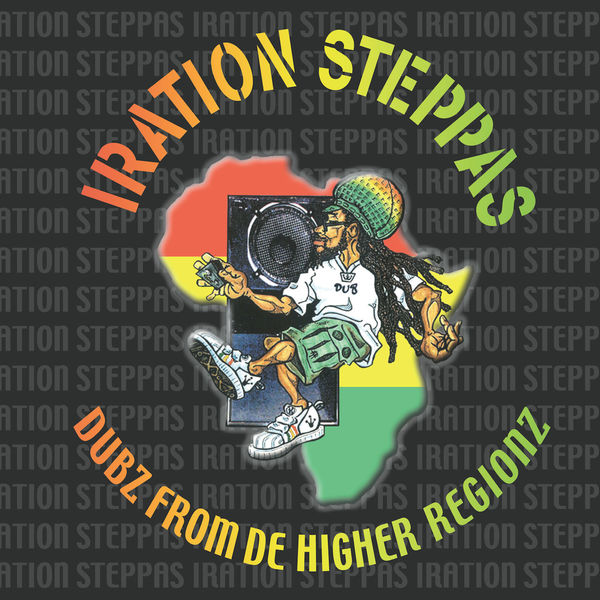 Iration Steppas - Dubz From De Higher Regionz