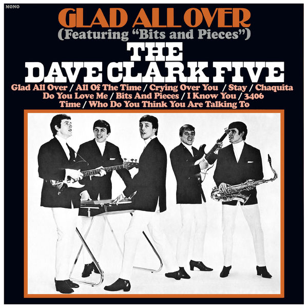 The Dave Clark Five - Glad All Over (2019 - Remaster)