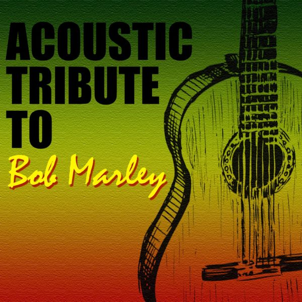 Guitar Tribute Players - Acoustic Tribute to Bob Marley (Instrumental)