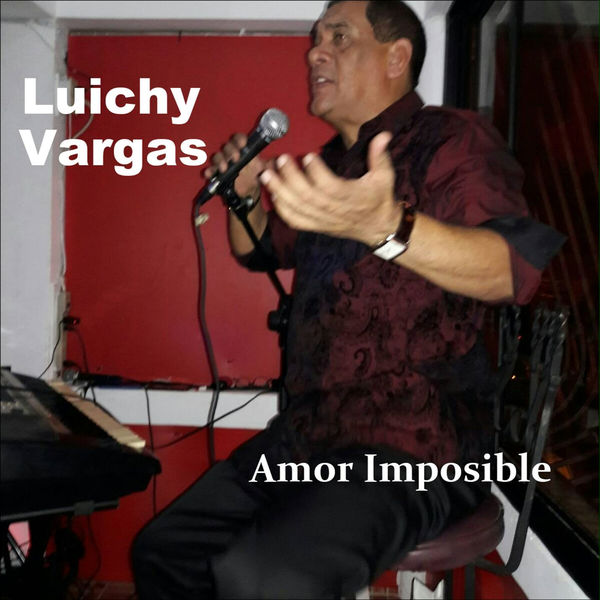 Luichy Vargas - Amor Imposible