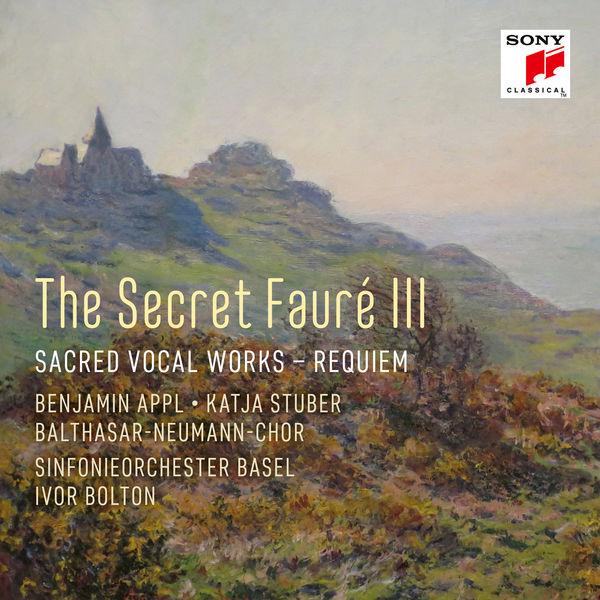 Sinfonieorchester Basel - The Secret Fauré 3: Sacred Vocal Works