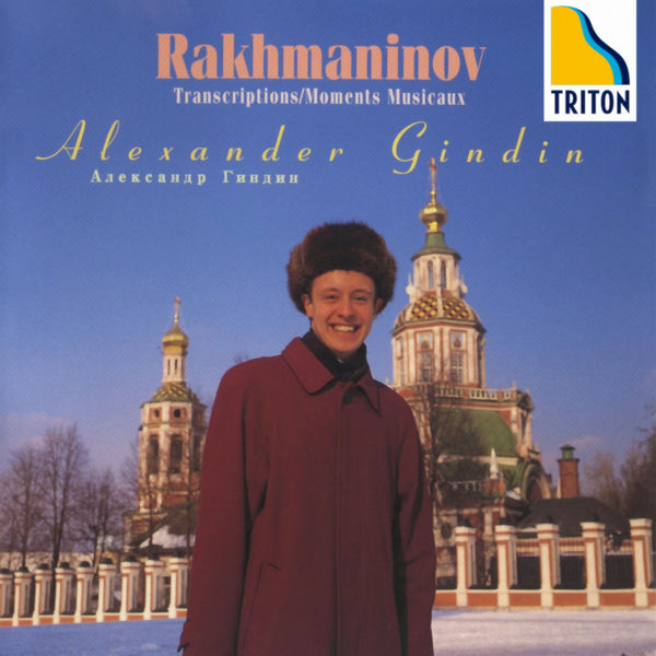 Alexander Ghindin - Rachmaninov: Moments Musicaux & Transcriptios